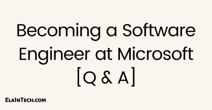 Becoming a Software Engineer at Microsoft [Q andA]