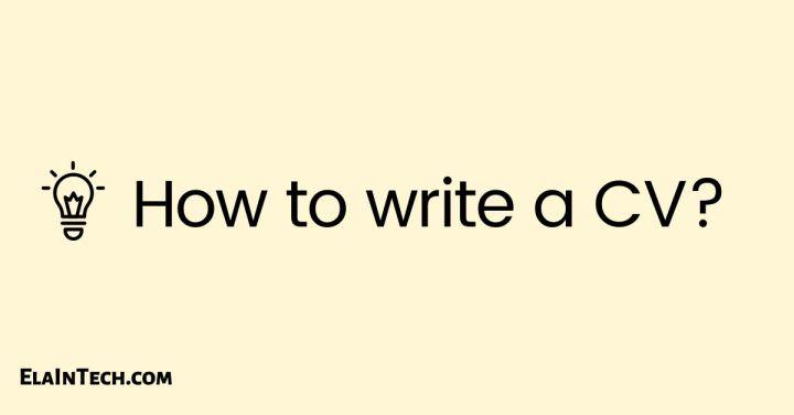 how to write a CV?