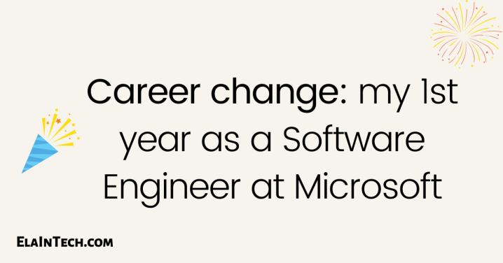 Career change: my 1st year as a Software Engineer atMicrosoft